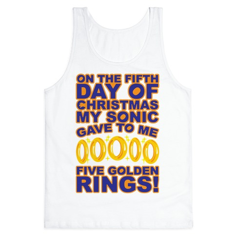 On The Fifth Day Of Christmas My Sonic Gave To Me Parody Tank Top