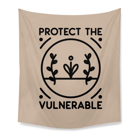 Protect The Vulnerable Tapestry
