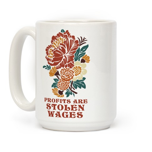 Profits are Stolen Wages Coffee Mug