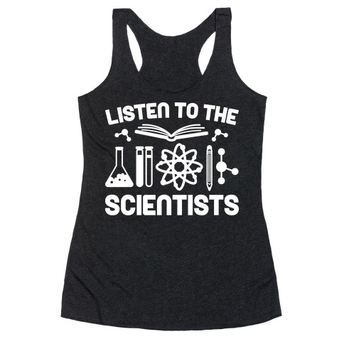 Listen To The Scientists Racerback Tank Top
