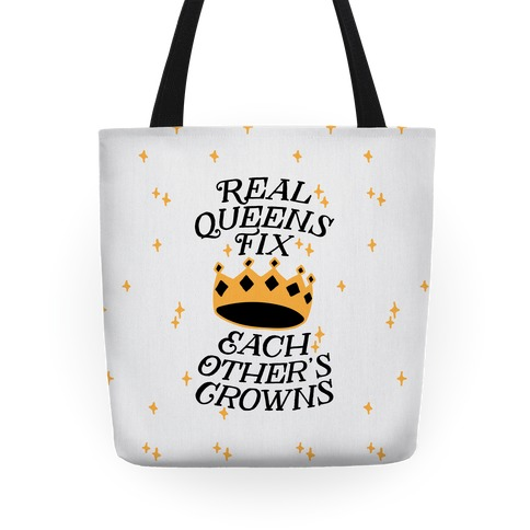 Real Queens Fix Each Other's Crowns Tote