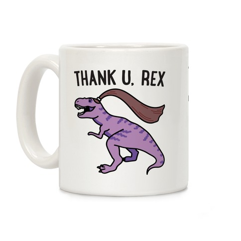 thank u, rex Coffee Mug