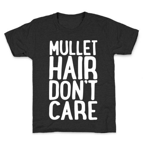 Mullet Hair Don't Care White Print Kids T-Shirt
