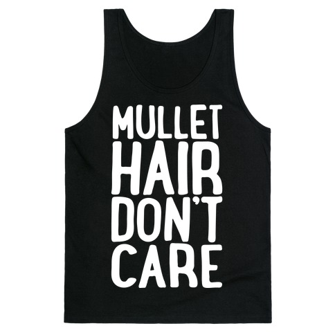 Mullet Hair Don't Care White Print Tank Top