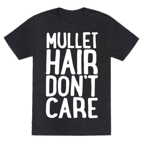 Mullet Hair Don't Care White Print T-Shirt