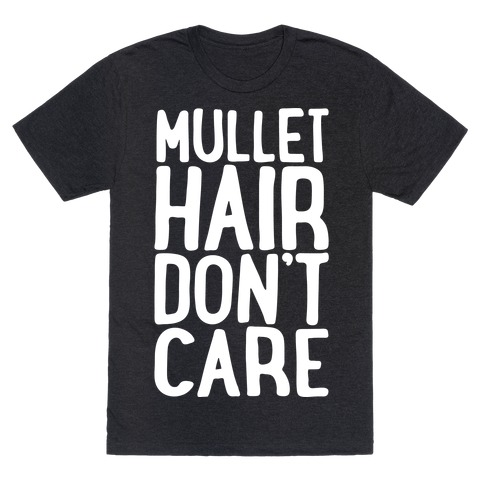 Mullet Hair Don't Care White Print T-Shirt