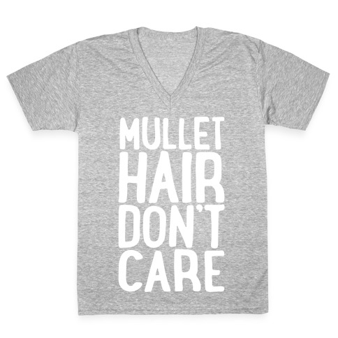 Mullet Hair Don't Care White Print V-Neck Tee Shirt