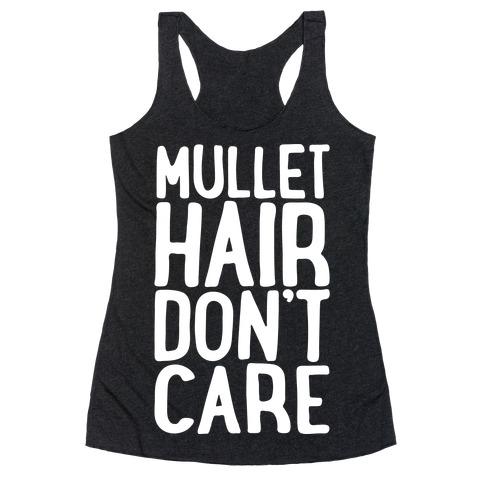 Mullet Hair Don't Care White Print Racerback Tank Top