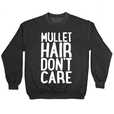Mullet Hair Don't Care White Print Pullover