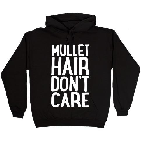 Mullet Hair Don't Care White Print Hooded Sweatshirt