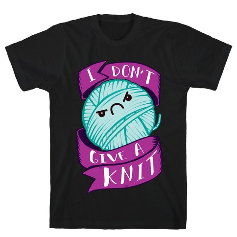 I Don't Give A Knit T-Shirt