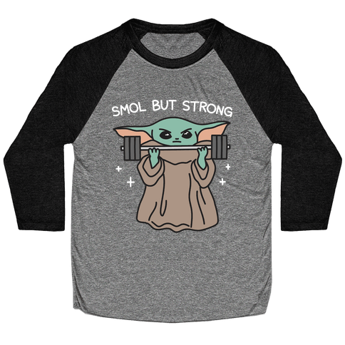 Smol But Strong Baby Yoda Baseball Tee