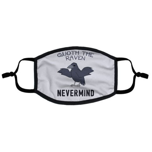 Quoth The Raven: Nevermind Flat Face Mask