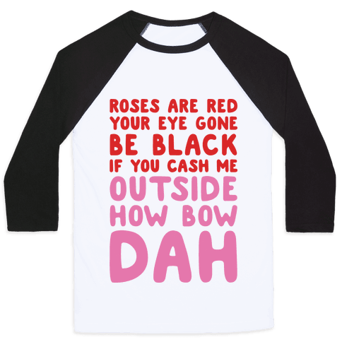 Cash Me Outside How Bout Day Valentine Baseball Tee