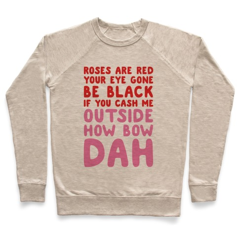 Cash Me Outside How Bout Day Valentine Pullover