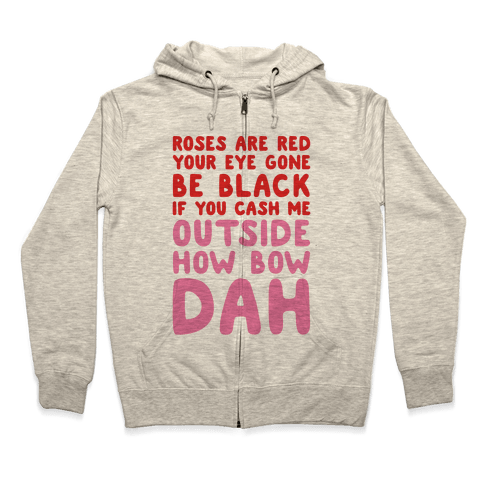 Cash Me Outside How Bout Day Valentine Zip Hoodie
