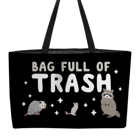 Bag Full Of Trash Weekender Tote