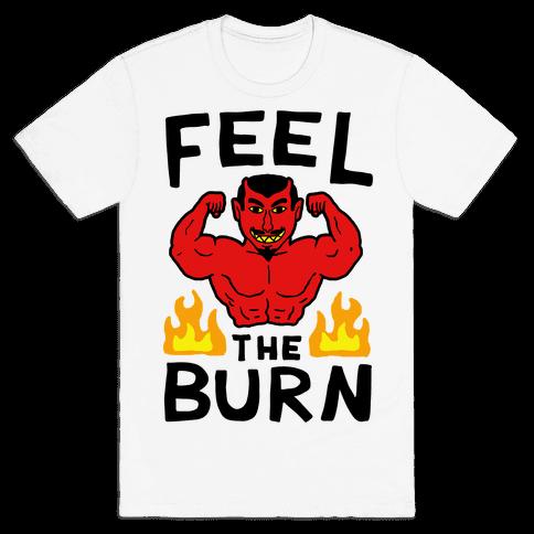 Feel the Burn (Devil) Mens/Unisex T-Shirt