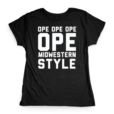 Ope Midwestern Style Womens T-Shirt