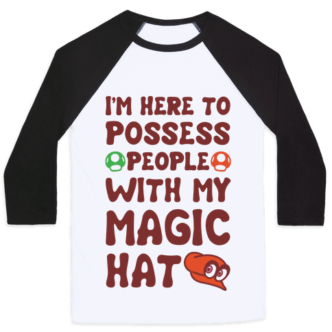 I'm Here To Possess People With My Magic Hat  Baseball Tee