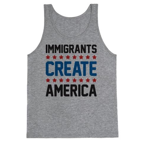 Immigrants Create America Tank Top