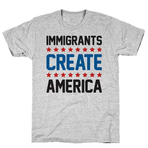 Immigrants Create America Mens T-Shirt