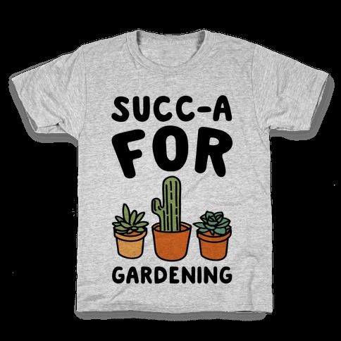 Succ-a For Plants Succulent Plant Parody Kids T-Shirt