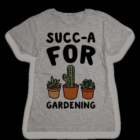 Succ-a For Plants Succulent Plant Parody Womens T-Shirt