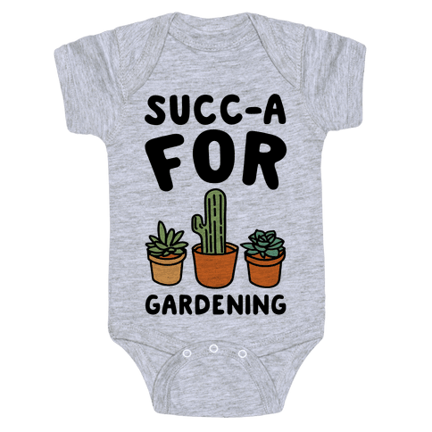 Succ-a For Plants Succulent Plant Parody Baby Onesy