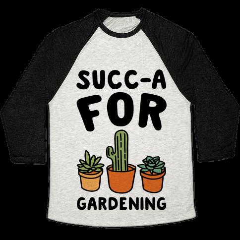 Succ-a For Plants Succulent Plant Parody Baseball Tee
