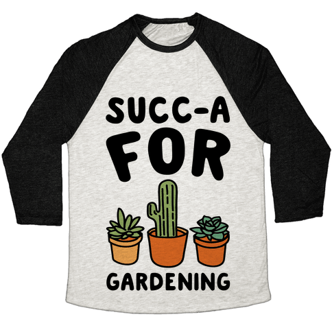 Succ-a For Plants Succulent Plant Parody Baseball Tee