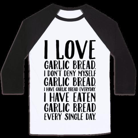 I Love Garlic Bread Baseball Tee