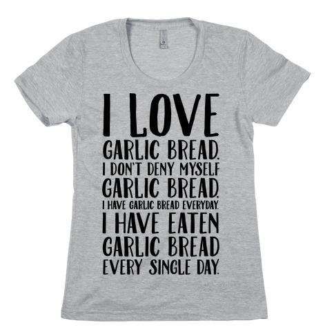I Love Garlic Bread Womens T-Shirt