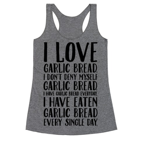 I Love Garlic Bread Racerback Tank Top