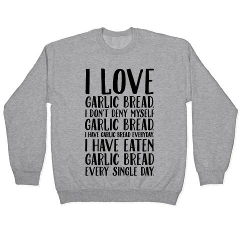 I Love Garlic Bread Pullover