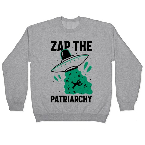 Zap the Patriarchy Pullover
