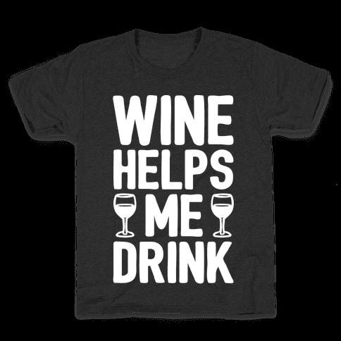 Wine Helps Me Drink White Print Kids T-Shirt