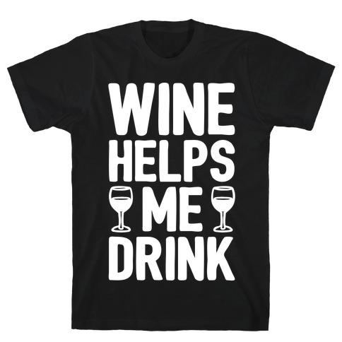 Wine Helps Me Drink White Print Mens T-Shirt