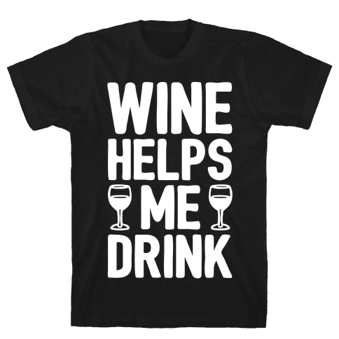 Wine Helps Me Drink White Print Mens T-Shirt