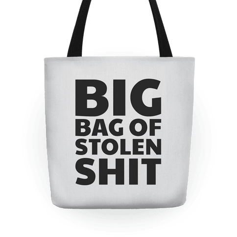 Big Bag of Stolen Shit Tote