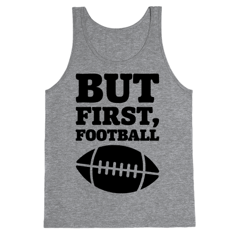 But First Football Tank Top