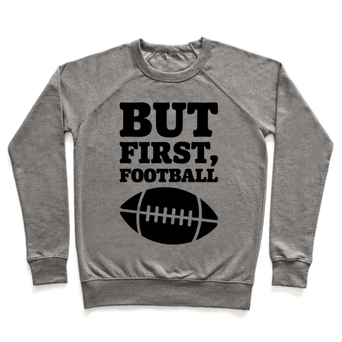 But First Football Pullover