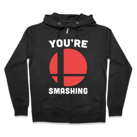 You're Smashing - Super Smash Brothers Zip Hoodie