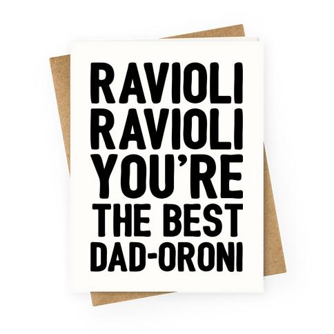 Ravioli Ravioli You're The Best Dad-oroni Parody Greeting Card