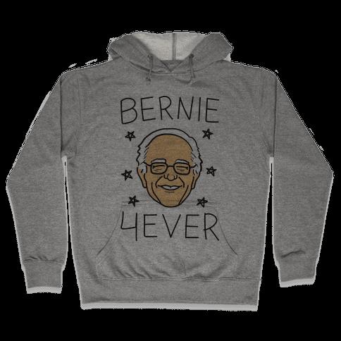 Bernie 4ever Hooded Sweatshirt