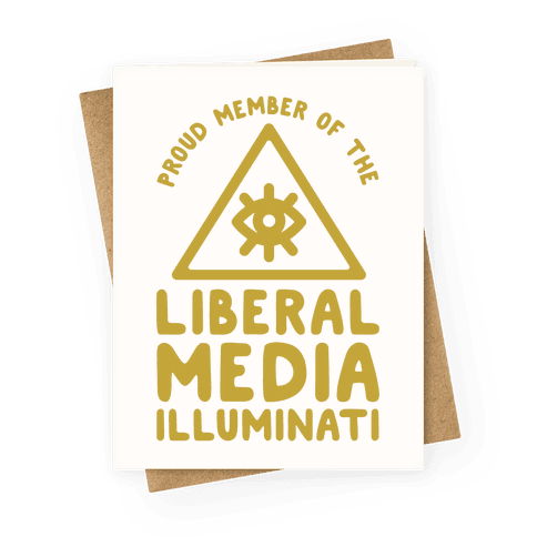 Liberal Media Illuminati Greeting Card