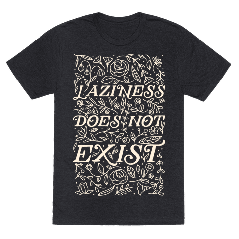 Laziness Does Not Exist Mens/Unisex T-Shirt