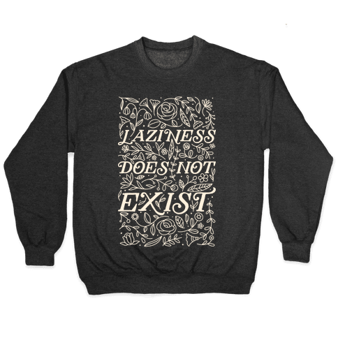 Laziness Does Not Exist Pullover