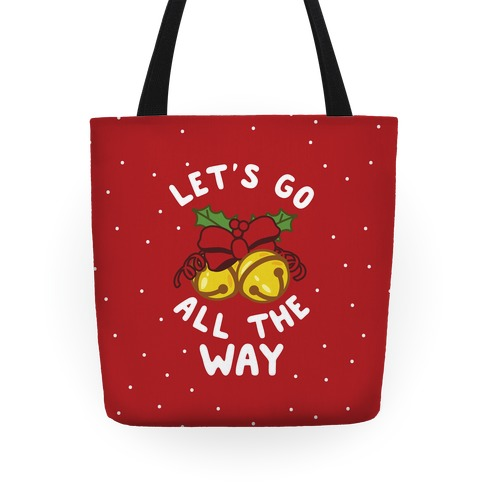 Let's Go All the Way Tote
