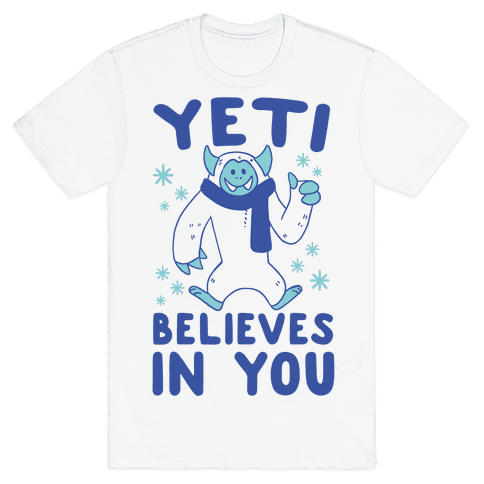 Yeti Believes In You Mens T-Shirt